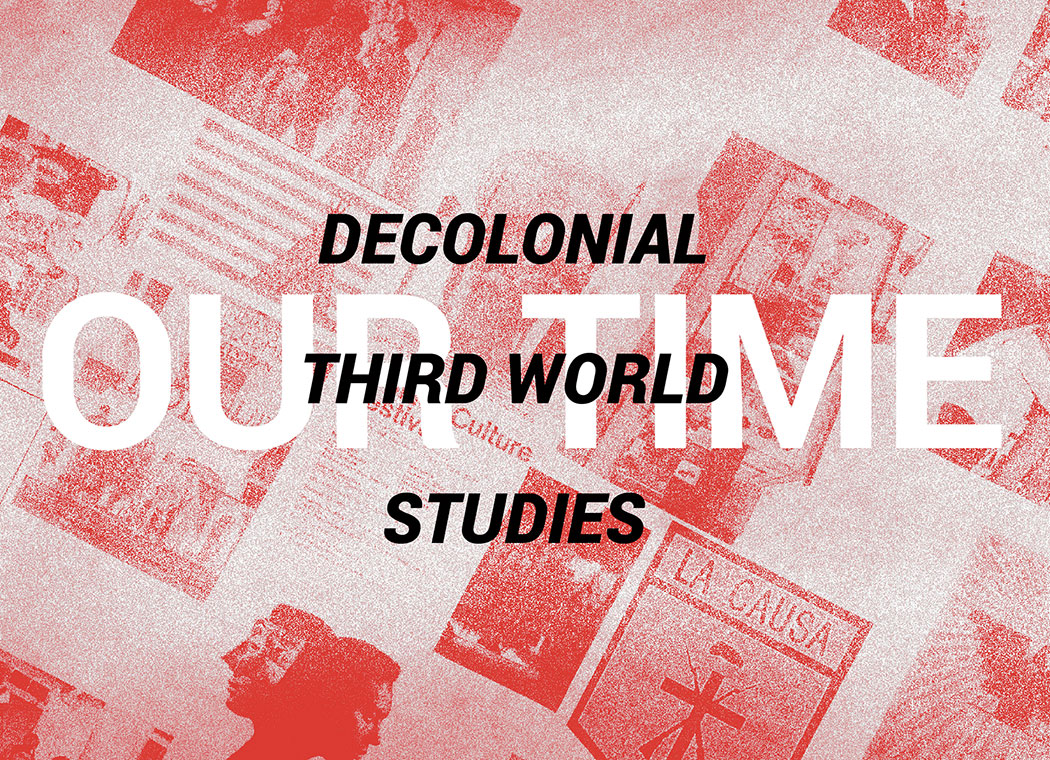 OUR TIME: Decolonial Third World Studies